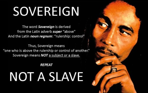 Bob Marley: Who is a Sovereign? Not a Slave!