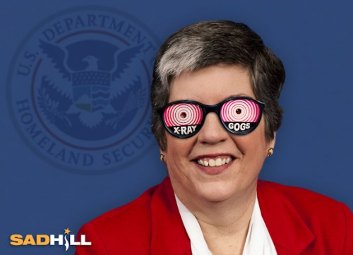 janet napolitano x ray specs goggles x ray homeland security sad hill news 500x361 ... to meet some hot guy and get real horny and stuff. Rawrrrrr.