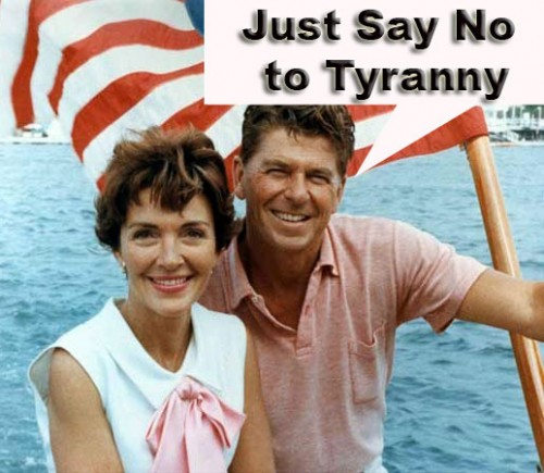 Nancy Reagan Got This One Right: Just Say No to Tyranny!