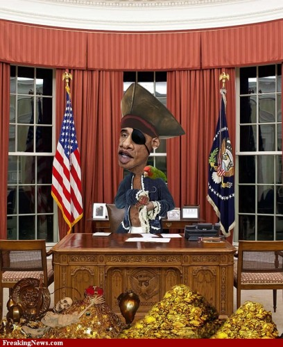 Obama and his mighty band of fellow pirates have boarded our sovereign ship! All hands on deck!