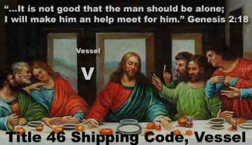 Da Vinci's Last Supper: Compare Gen. 2:18 with U.S. Title 46 Shipping Code