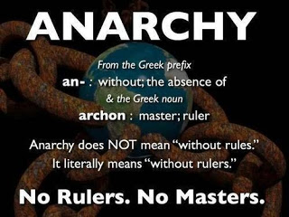 "Anarchy means ""No Archons Allowed!"""