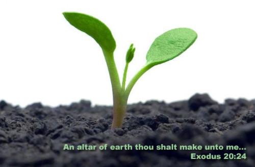 Exodus 20:24 An Alter of Earth