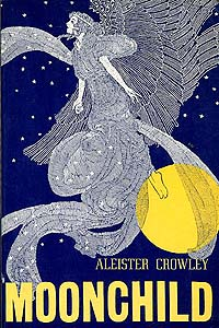 Moonchild, 1929, by Aleister Crowley