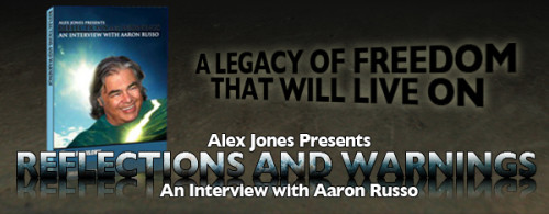 Reflections and Warnings Interview with Aaron Russo: available at Infowars.com