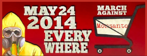 March Against Monsanto Happens on May 24, 2014!