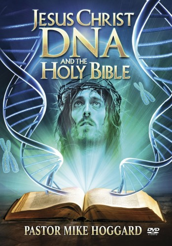 Jesus Christ, DNA and the Holy Bible by Mike Hoggard