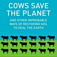 Cows Save the Planet from journalist Judith D. Schwartz looks at soil as a crucible for... social crises.