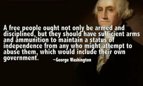 George Washington: Americans Have the Right to Bear Arms in Defense of Our Freedom and Liberty