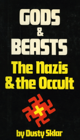 Gods & Beasts The Nazis & the Occult by Dusty Sklar