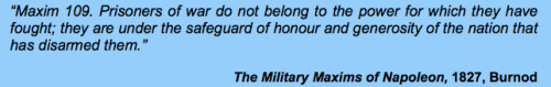 Prisoners of war do not belong to the power for which they have fought; they are under the safeguard of honour and generosity of the nation that has disarmed them.