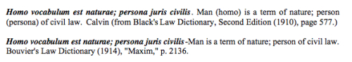 Homo Vocabulum Est Naturae, Persona Civilis Juris Definitions from Black's Law and Bouvier's Dictionaries