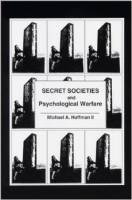 Secret Societies and Pyschological Warfare