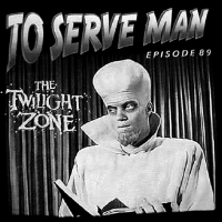 The Twilight Zone: To whom are we served?