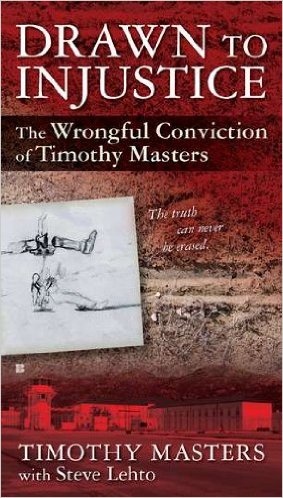 Drawn to Injustice: The Wrongful Conviction of Timothy Masters