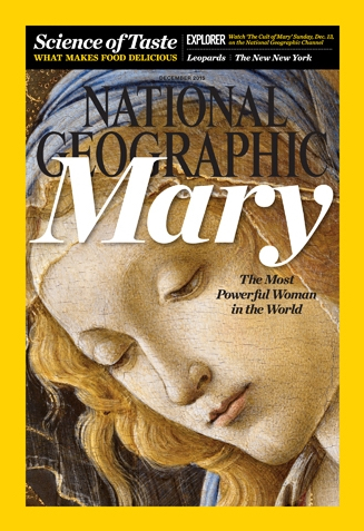 National Geographic, December 2015: Mary The Most Powerful Woman in the World
