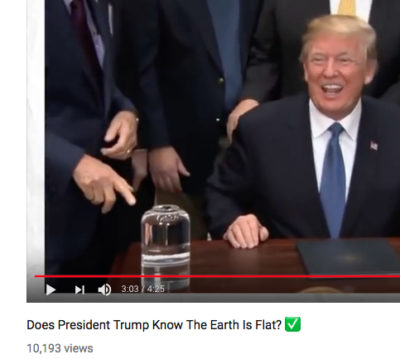 Does President Trump Know Ethe arth is Flat?
